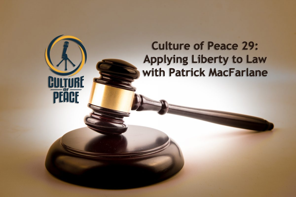 Culture of Peace 0029: Applying Liberty to Law