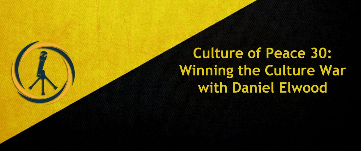 Culture of Peace 0030: Winning the Culture War