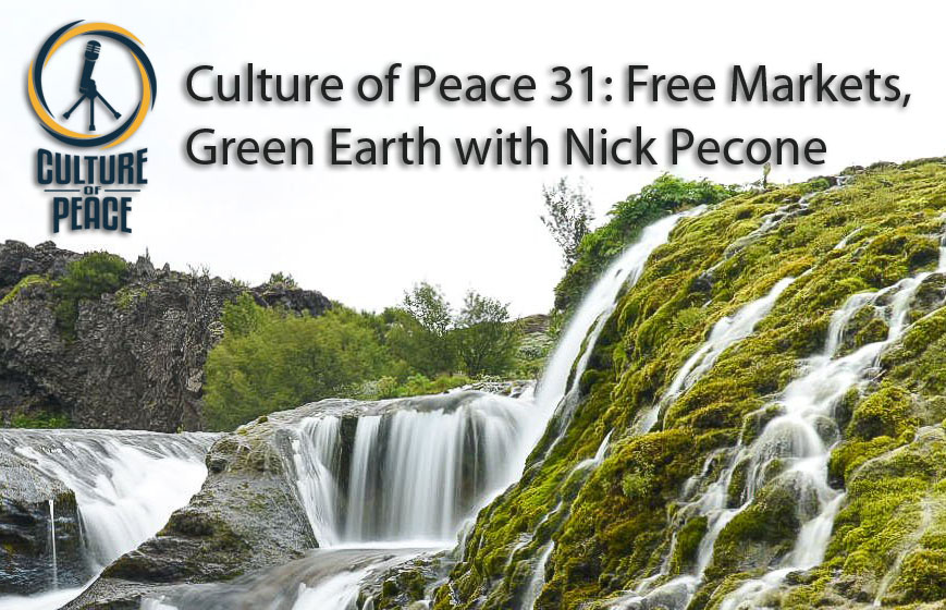 Culture of Peace 0031: Free Markets, Green Earth